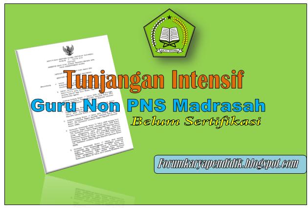 Tunjangan Intensif Guru Madrasah Non PNS belum sertifikasi