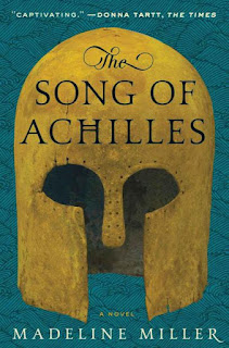 The Song of Achilles A Novel by Madeline Miller