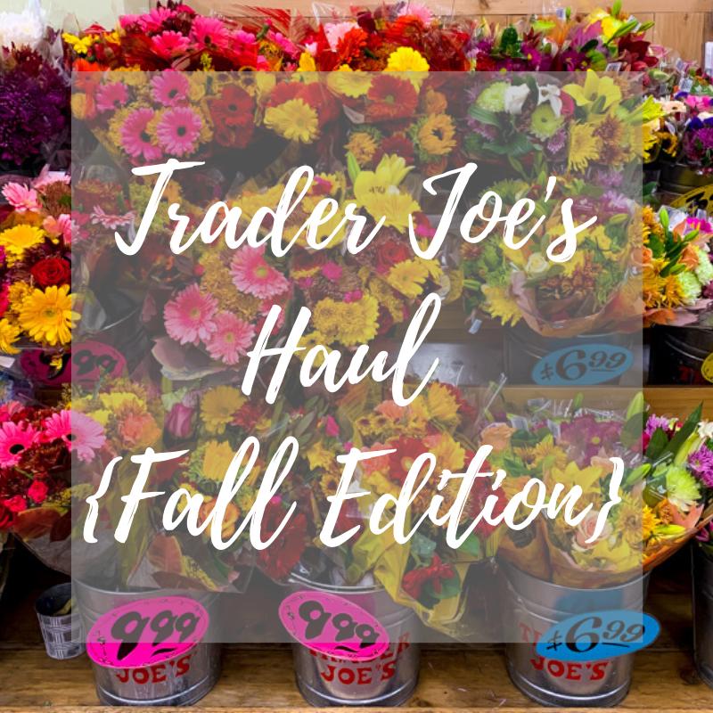 Trader Joe's Haul Fall 2019