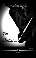 http://lindabertasi.blogspot.it/2017/01/recensione-tre-destini-di-andrea-righi.html
