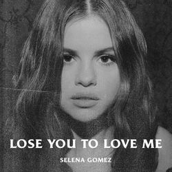 Lose You To Love Me - Selena Gomez Mp3