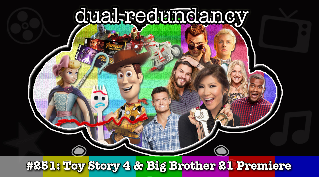Dual Redundancy: Podcast Episode 251: Toy Story 4 and Big