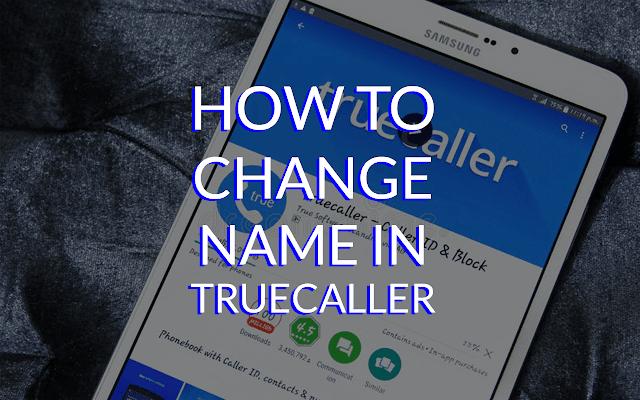 How To Change Your Name In TrueCaller App
