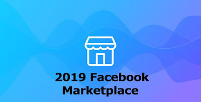 2019 Facebook Marketplace – How to Sell on Facebook Marketplace - What Is Facebook Marketplace