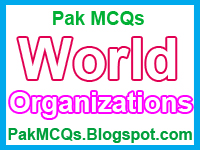 world organization and their headquarters, organizations , headquarters pak mcqs world knowledge