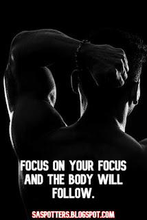 Focus on your focus and the body will follow.