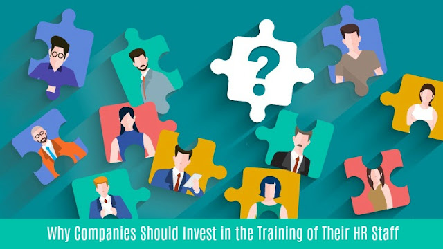 Why Companies Should Invest in the Training of Their HR Staff