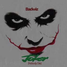 Download Music Mp3:- Badwiz - Joker (Nobody Diss)