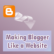 Ways to Make Blogger blog look like a Website