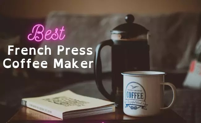 best rated french press coffee maker