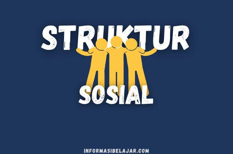 Pengertian Struktur Sosial dan Faktor Pembentuknya
