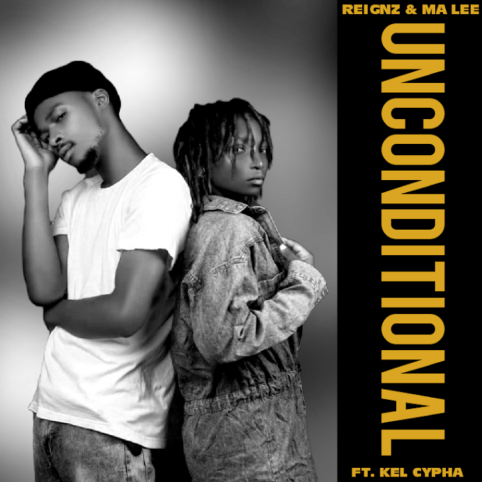 Reignz & Ma Lee – Unconditional (Ft. Kel Cypha)
