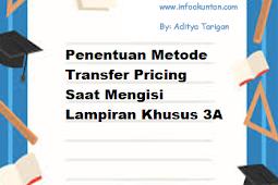 Penentuan Metode Transfer Pricing Saat Mengisi Lampiran Khusus 3A