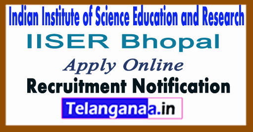 Indian Institute of Science Education and Research IISER Bhopal Recruitment Notification