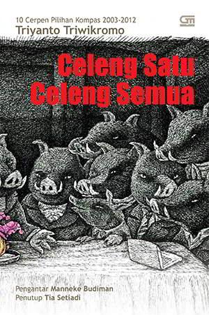 Celeng Satu Celeng Semua PDF Karya Triyanto Triwikromo Celeng Satu Celeng Semua PDF Karya Triyanto Triwikromo