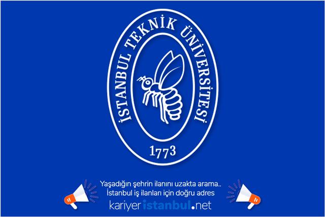 İstanbul Teknik Üniversitesi (İTÜ) 39 öğretim üyesi alımı yapacak. İlan kriterleri neler? Detaylar kariyeristanbul.net'te!