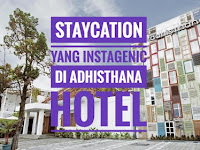 Menikmati Staycation yang Instagenic di Adhisthana Hotel
