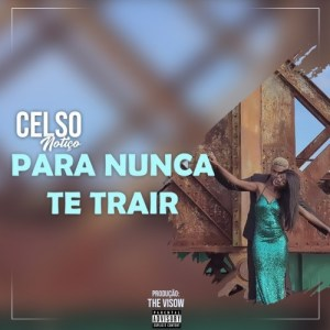 Celso Notio - Para Nunca Te Trair  ( 2020 ) [DOWNLOAD]