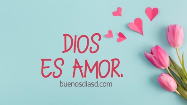 saludo de amor Dios es amor