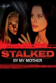 Watch Stalked by My Mother Online Free 2016 Putlocker