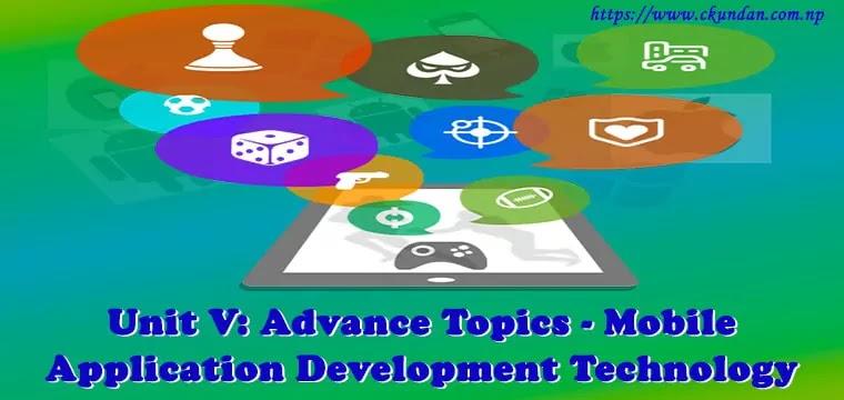 Advance Topics - Mobile Application Development Technology