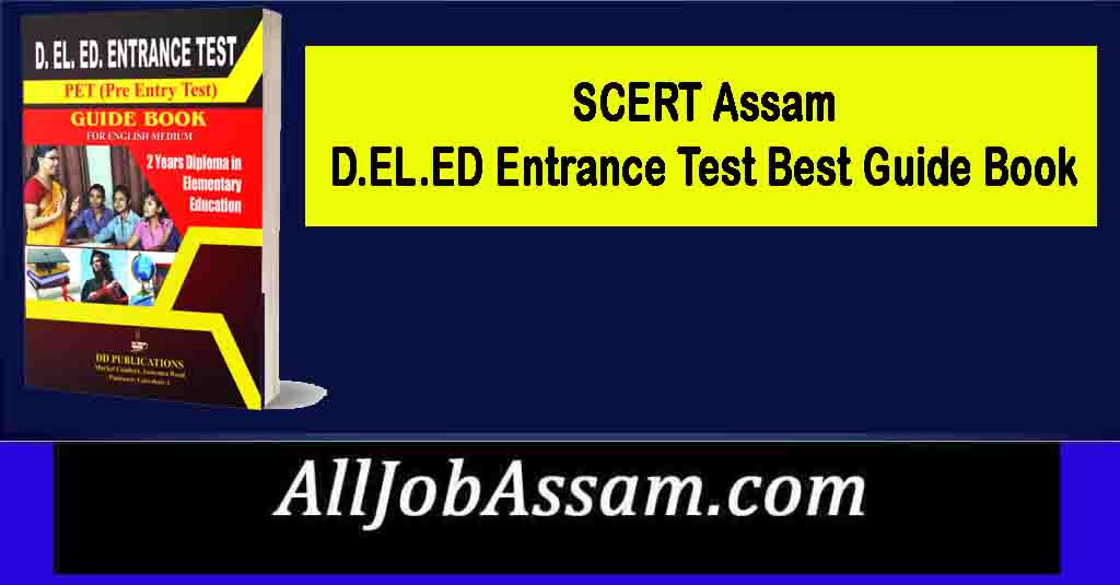SCERT Assam D.EL.ED Entrance Test Best Guide Book