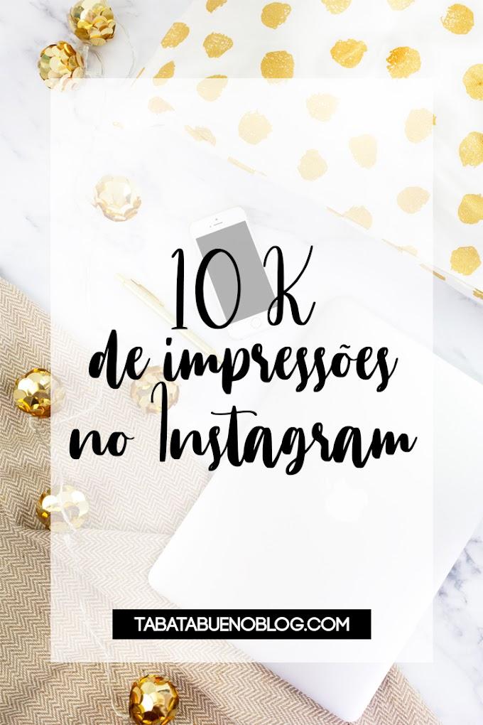 COMO CONSEGUIR 10K DE IMPRESSÕES NO INSTAGRAM