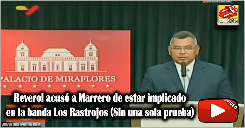 Reverol acusó a Marrero de estar implicado en la banda Los Rastrojos (Sin una sola prueba)