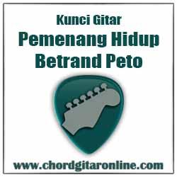 Kunci Gitar Betrand Peto Pemenang Hidup Chord