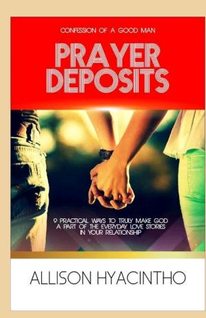 Book Review: Prayer Deposits by Allison Hyacintho