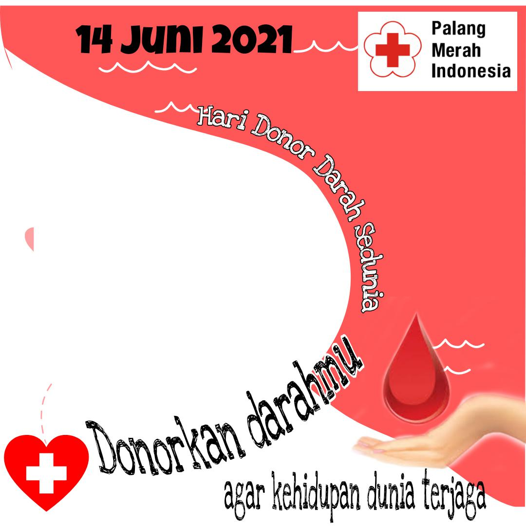 Bingkai Keren Twibbon Hari Donor Darah Sedunia 14 Juni 2021 - Palang Merah Indonesia (PMI)