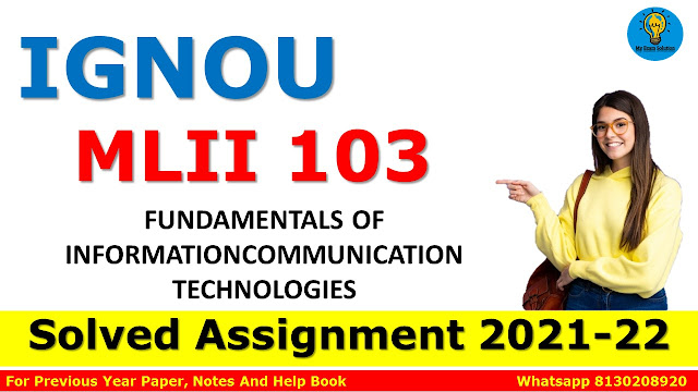 MLII 103 FUNDAMENTALS OF INFORMATIONCOMMUNICATION TECHNOLOGIES Solved Assignment 2021-22
