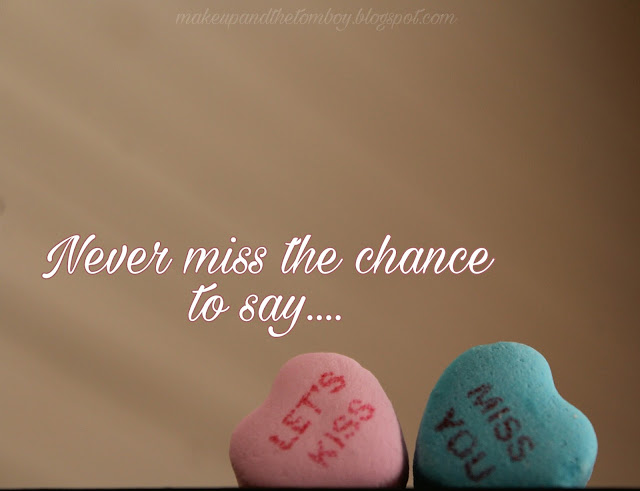 Never Miss A Chance Lo Sabes: Make Up & The Tomboy: Never Miss A Chance, Love And Life Quote