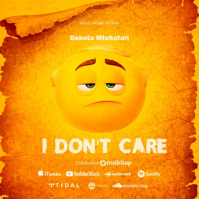 AUDIO | Dakota Mtuhatari - I Don't care [Mp3] Download now