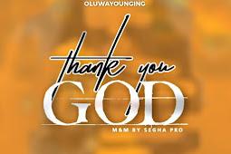 [Music] Bigdan Ft YellowCee Makanaki & Oluwayounging - Thank You God