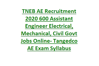 TNEB AE Recruitment 2020 600 Assistant Engineer Electrical, Mechanical, Civil Govt Jobs Online- Tangedco AE Exam Syllabus