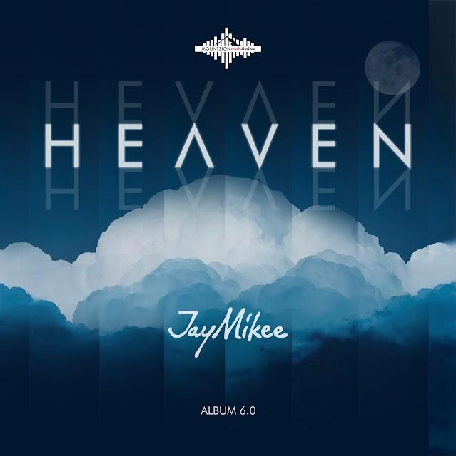 Album:  Jaymikee – Heaven