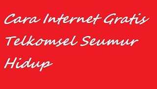 Cara Mendapatkan Paket internet Gratis Telkomsel Seumur Hidup Cara Internet Gratis Telkomsel Seumur Hidup