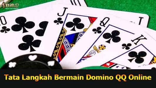 Tata Langkah Bermain Domino QQ Online