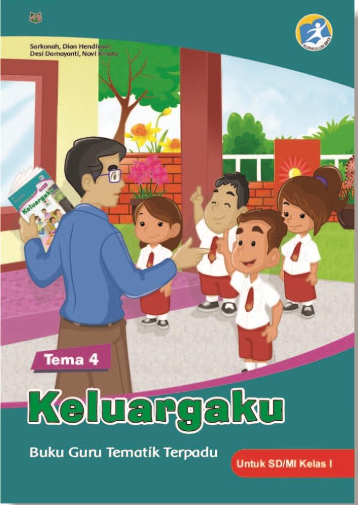 Buku Guru Tematik Terpadu Tema 4 Keluargaku untuk SD/MI Kelas I Kurikulum 2013