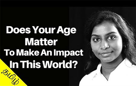 Does Your Age Matter To Make An Impact In This World? (Tamil)