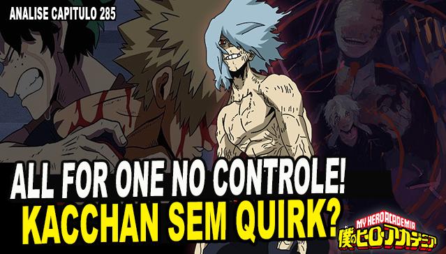BAKUGO SEM INDIVIDUALIDADE? ALL FOR ONE NO CONTROLE! -Análise Boku no Hero Academia 285