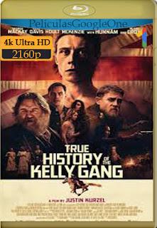 La verdadera historia de la banda de Kelly (2019) [4k WEB-DL HDR] [Latino-Inglés] [LaPipiotaHD]