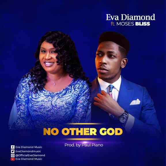 Audio + Video: Eva Diamond Ft. Moses Bliss – No Other God