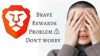 Brave Reward May Earning problem ⚠️