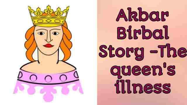 Akbar Birbal Story – The Queen Illness