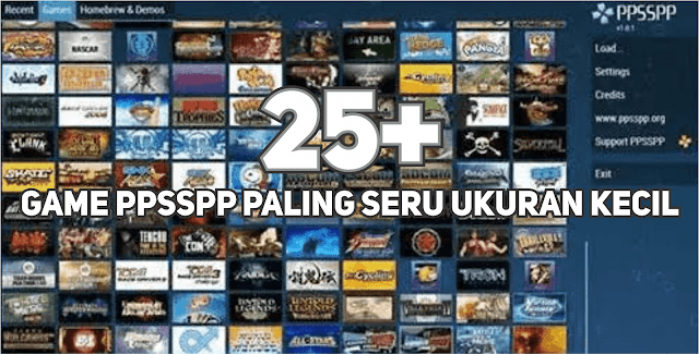 25+ Kumpulan Game PPSSPP Paling Seru Ukuran Kecil Format ISO/CSO
