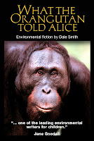 What the Orangutan Told Alice by Dale Smith