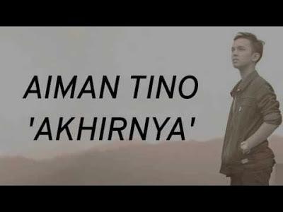 Lirik Lagu Akhirnya Aiman Tino Single Ketiga
