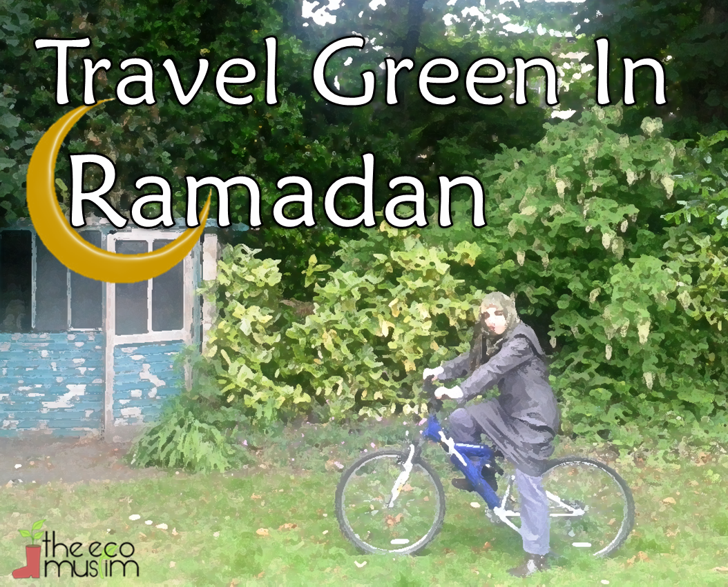 Have a #GreenRamadan - Cycle Or Walk To Mosque & Work